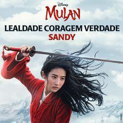 """Sandy – Lealdade Coragem Verdade (De """"Mulan"""")"""