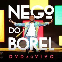 CD  Nego do Borel - Ao Vivo - Nego do Borel (2019) Download