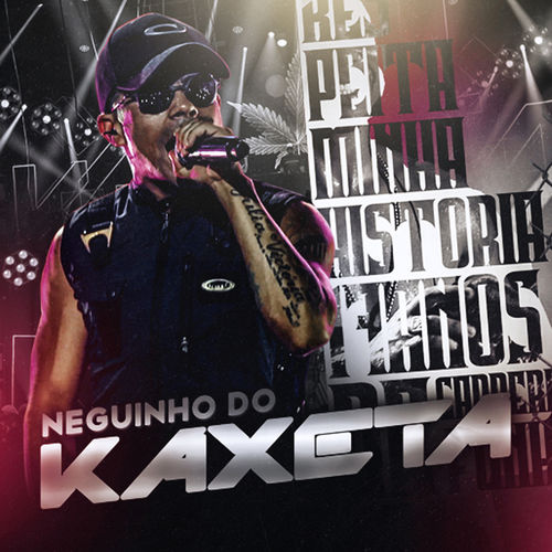 Baixar CD Respeita Minha História 17 Anos – MC Neguinho do Kaxeta (2018) Grátis