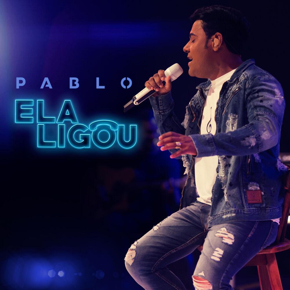 Baixar Ela Ligou (Ao Vivo), Baixar Música Ela Ligou (Ao Vivo) - Pablo 2017, Baixar Música Pablo - Ela Ligou (Ao Vivo) 2017