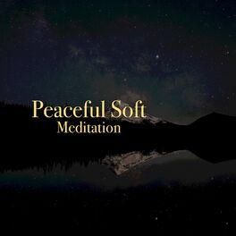Album cover of # 1 Album: Peaceful Soft Meditation