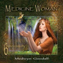 Medwyn Goodall - Medicine Woman 6: Synchronicity