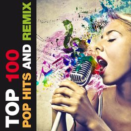 Various Artists: Top 100 Pop Hits and Remix (A Tribute to 80s, 90s and  2000s) - Music Streaming - Listen on Deezer