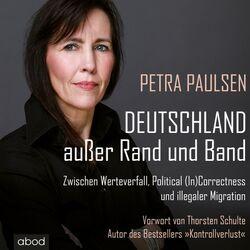 Deutschland außer Rand und Band (Zwischen Werteverfall, Political In Correctness und illegaler Migration)