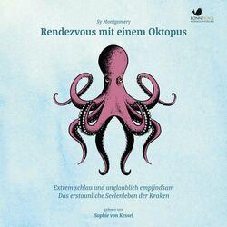 Rendezvous mit einem Oktopus. Extrem schlau und unglaublich empfindsam (Das erstaunliche Seelenleben der Kraken) Audiobook