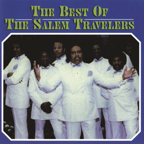 c20bfbd223ac The Salem Travelers: The Best Of The Salem Travelers - Musikstreaming -  Lyssna i Deezer