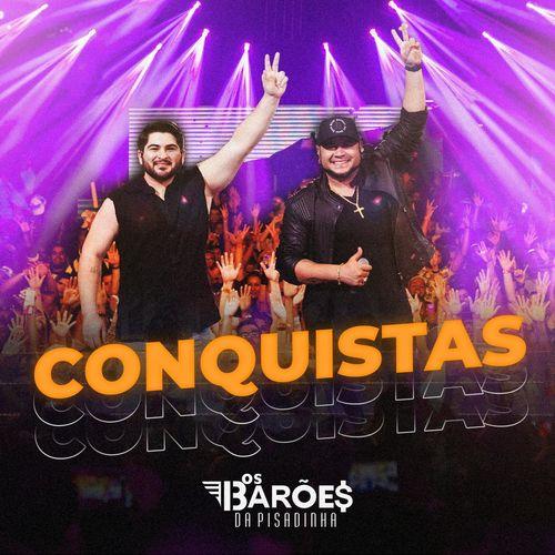 Os Barões Da Pisadinha – Conquistas (Ao Vivo) 2020 CD Completo