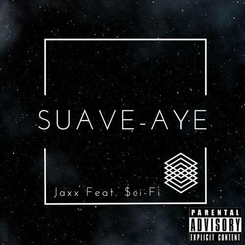 Jaxx Suave Aye Feat Ci Fi Music Streaming Listen On Deezer
