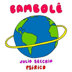 Bambolê – Julio Secchin e Psirico