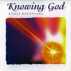 Knowing God - Guided Meditations