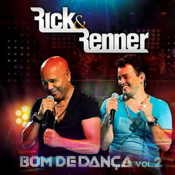 Download Rick e Renner - Bom de Dança, Vol. 2 (Ao Vivo) 2013