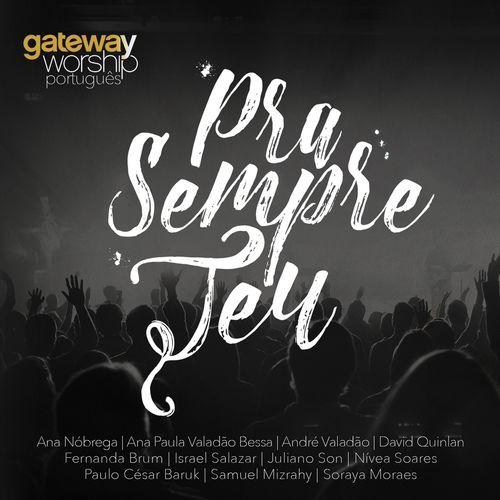 Baixar CD Pra Sempre Teu – Gateway Worship (2016) Grátis