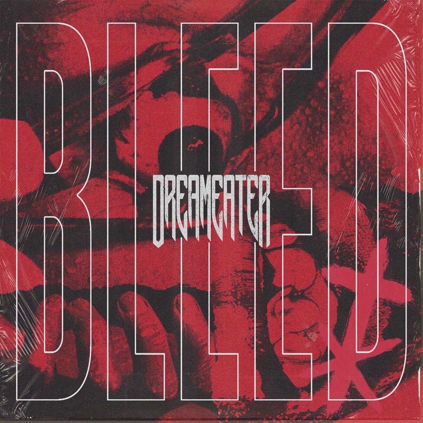 Dreameater - BLEED [EP] (2020)