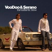 Transatlantic Blow - VOODOO - SERANO