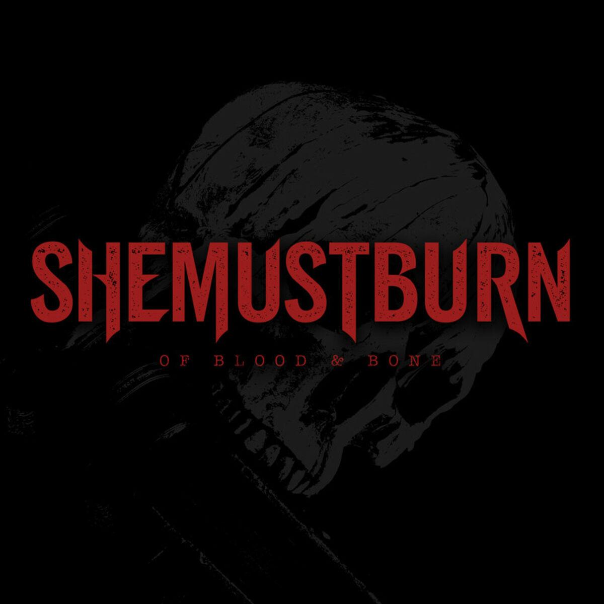 She Must Burn - Of Blood & Bone [single] (2019)