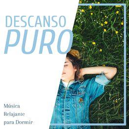 Album cover of Descanso Puro - Música Relajante para Dormir