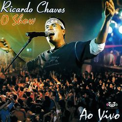 CD Ricardo Chaves – O Show – Ao Vivo 2020 download
