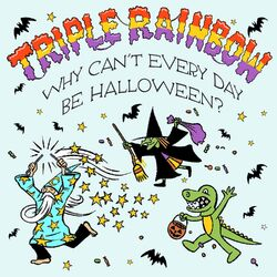 Why Can't Every Day Be Halloween