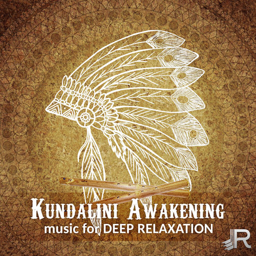 Chakra Music Zone: Kundalini Awakening: Music for Deep Relaxation