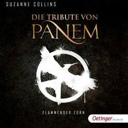 Die Tribute von Panem. Flammender Zorn (Ungekürzte Lesung) Audiobook