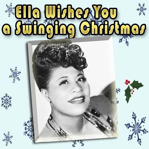 Ella Wishes You A Swinging Christmas.Ella Fitzgerald Ella Wishes You A Swinging Christmas