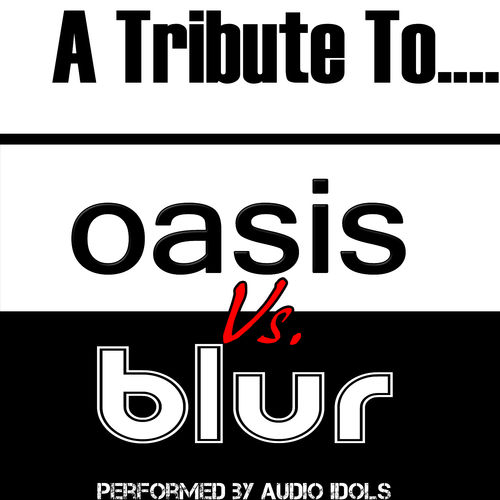 Audio Idols: A Tribute To: Oasis Vs  Blur – Strimovanje