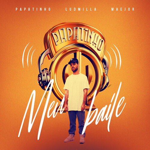 Single Meu baile – Papatinho, Ludmilla, Maejor (2018)