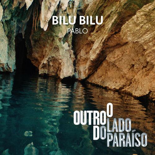 Baixar Bilu Bilu, Baixar Música Bilu Bilu - Pablo 2017, Baixar Música Pablo - Bilu Bilu 2017