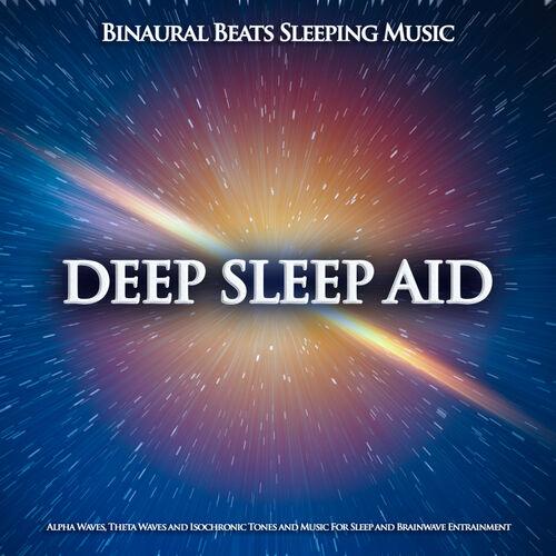 Binaural Beats Sleep: Deep Sleep Aid: Binaural Beats Sleeping Music