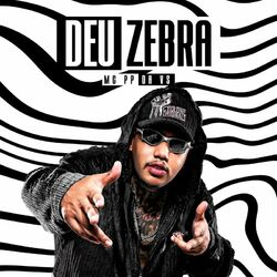 Deu Zebra - Mc PP da VS (2020) Download