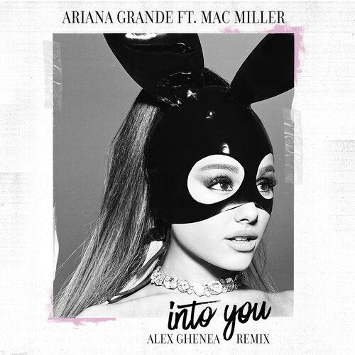 Baixar Single Into You (Alex Ghenea Remix) – Ariana Grande, MAC MILLER (2016) Grátis