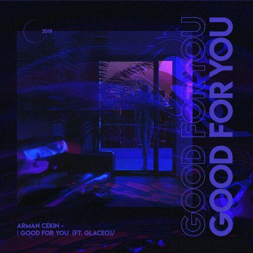Baixar Single Good for You, Baixar CD Good for You, Baixar Good for You, Baixar Música Good for You - Arman Cekin, Glaceo 2018, Baixar Música Arman Cekin, Glaceo - Good for You 2018