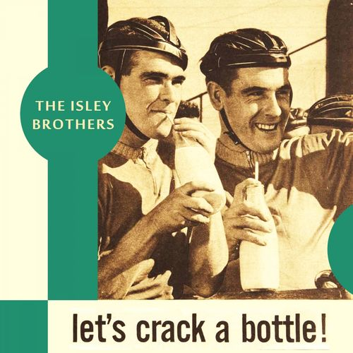 The Isley Brothers: Let's Crack a Bottle - Music Streaming