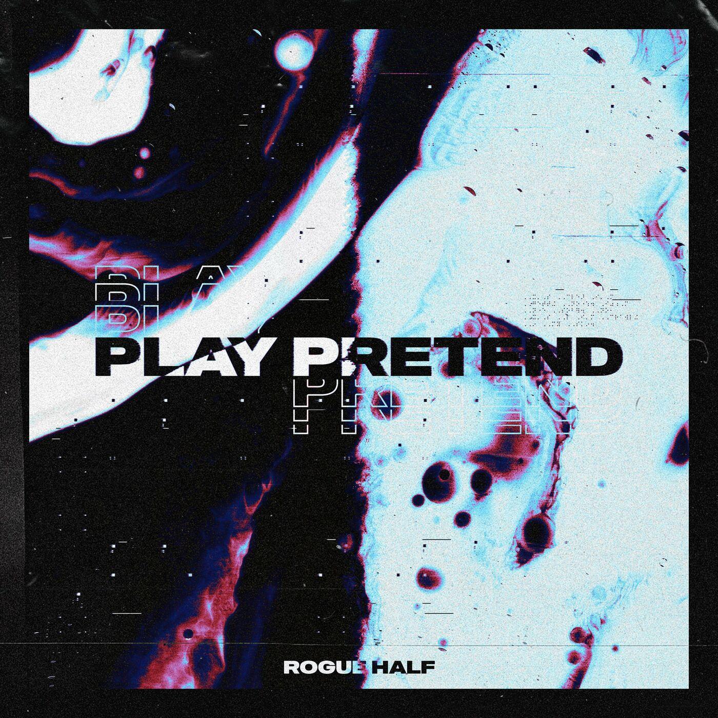 Rogue Half - Play Pretend [single] (2020)