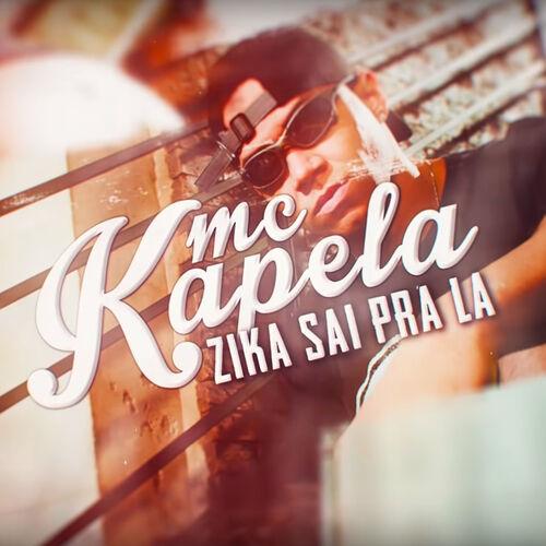 Baixar Música Zika Sai Pra Lá – MC Kapela (2019) Grátis