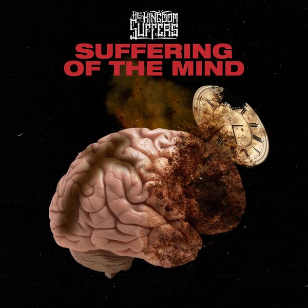 His Kingdom Suffers - Suffering of the Mind [single] (2020)