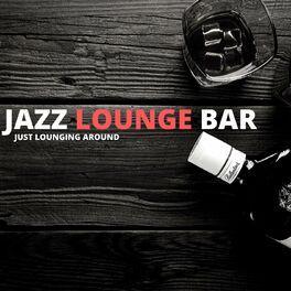Album cover of Just Lounging Around