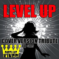 Party Hit Kings: Level Up (Cover Version Tribute to Sway