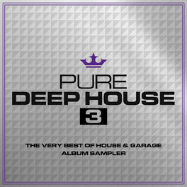 Album cover of Pure Deep House 3 - The Very Best of House & Garage - Album Sampler
