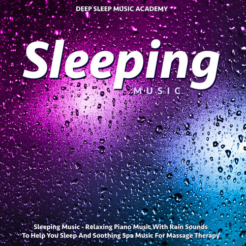 Deep Sleep Music Academy: Sleeping Music - Relaxing Piano