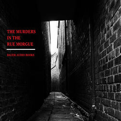 The Murders in the Rue Morgue (By Edgar Allan Poe)