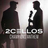 Champions Anthem - 2Cellos