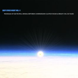 Album cover of Deep Space Night, Vol. 4 - Panorama of Dub Techno, Minimal Deep Berlin Underground Club Tech House & Dreamy Chill Out Music