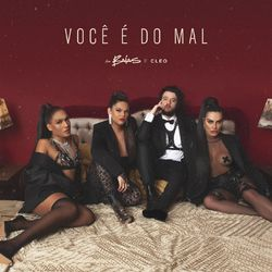 Você É Do Mal – As Baías part Cleo
