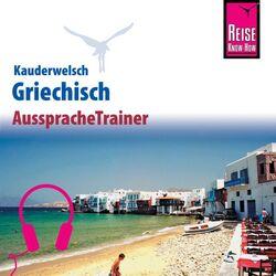 Reise Know-How Kauderwelsch AusspracheTrainer Griechisch