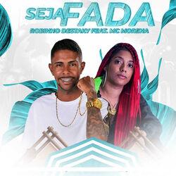 Música Seja Fada (feat. Mc Morena) - Robinho Destaky(com MC Morena) (2020) Download