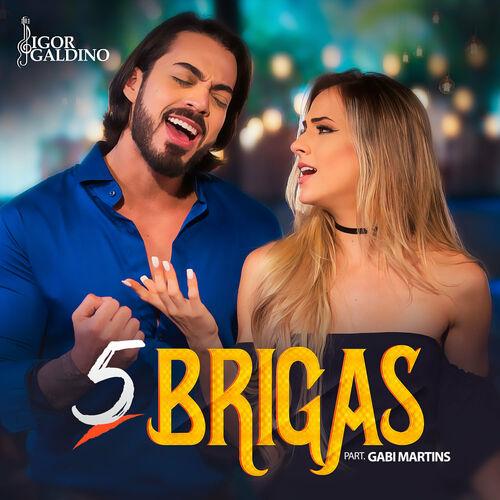 Baixar Música 5 Brigas – Igor Galdino, Gabi Martins (2018) Grátis