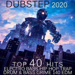Album cover of Dubstep 2020 Top 40 Hits Electro Bass Hip Hop Trap Drum & Bass Grime 140 EDM