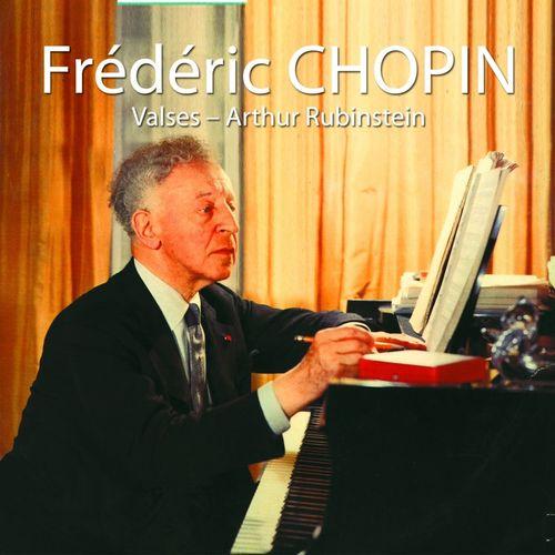 Arthur Rubinstein: Frédéric Chopin : Valses
