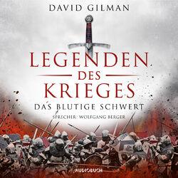 Das blutige Schwert - Legenden des Krieges 1 Hörbuch kostenlos